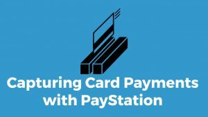 How to Capture Credit Cards with PayStation