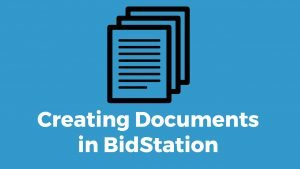 Creating Documents with BidStation