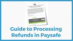 Guide to Processing Refunds and Credits with Paysafe